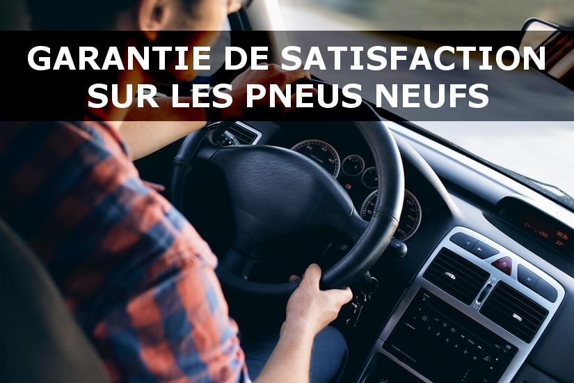 Garantie satisfaction pneus neufs